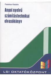 Angol nyelvű számítástechnikai olvasókönyv - Fazekas Katalin - Régikönyvek