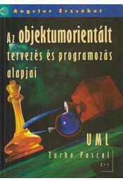Az objektumorientált tervezés és programozás alapjai - Angster Erzsébet - Régikönyvek