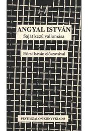 Angyal István saját kezű vallomása - Angyal István - Régikönyvek
