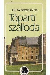 Tóparti szálloda - Anita Brookner - Régikönyvek