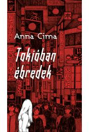 Tokióban ébredek - Anna Cima - Régikönyvek
