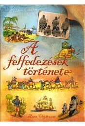 A felfedezések története - Anna Claybourne - Régikönyvek