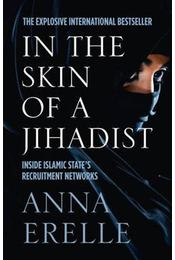 The Skin of a Jihadist - Anna Erelle - Régikönyvek