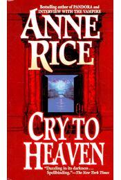 Cry to Heaven - Anne Rice - Régikönyvek