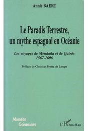 Le Paradis Terrestre, un mythe espagnol en Océanie - Annie Baert - Régikönyvek