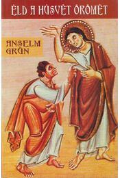 Éld a Húsvét örömét - Anselm Grün  - Régikönyvek