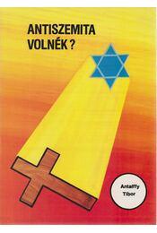 Antiszemita volnék? / Lehetnék filoszemita - Antalffy Tibor - Régikönyvek