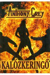 Kalózkeringő avagy a Fekete Sárkány karmai - Anthony Grey - Régikönyvek