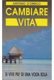 Cambiare vita - Antonio D'Orrico - Régikönyvek