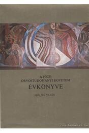 A Pécsi Orvostudományi Egyetem évkönyve 1985/86 tanév - Dr. Antal Ernő (szerk) - Régikönyvek