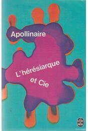 L'Hérésiarque et Cie - Apollinaire, Guillaume - Régikönyvek