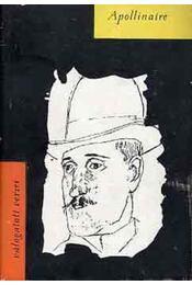 Válogatott versek (Apollinaire) - Apollinaire, Guillaume - Régikönyvek