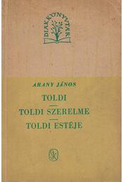 Toldi / Toldi estéje / Toldi szerelme - Arany János - Régikönyvek