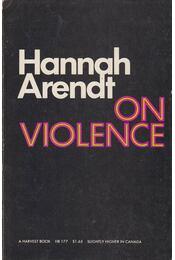 On Violence - Arendt, Hannah - Régikönyvek