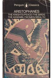 The Knights/ Peace/ The Birds/ The Assembly Women/ Wealth - Aristophanés - Régikönyvek