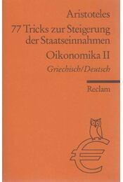 77 Tricks zur Steigerung der Staatseinnahmen - Oikonomika II - Aristoteles - Régikönyvek