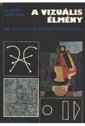 A vizuális élmény - Arnheim, Rudolf - Régikönyvek