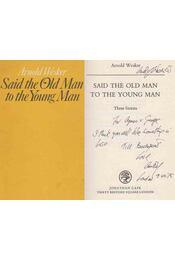 Said the Old Man to the Young Man (dedikált) - Régikönyvek