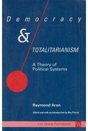 Democracy & Totalitarianism - Aron, Raymond - Régikönyvek
