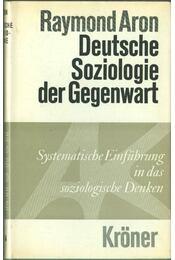 Die deutsche Soziologie der Gegenwart - Aron, Raymond - Régikönyvek