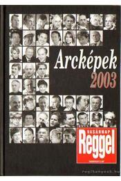 Arcképek 2003 - Vasárnap reggel Vasárnapi lap - Árpási Zoltán - Régikönyvek