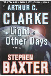 The Light of Other Days - Arthur C. Clarke , Stephen Baxter - Régikönyvek