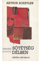 Sötétség délben - Arthur Koestler - Régikönyvek
