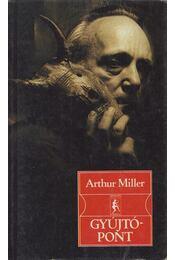 Gyújtópont - Arthur Miller - Régikönyvek