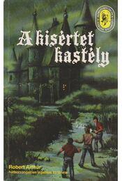 A kísértetkastély - Arthur, Robert - Régikönyvek