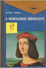 A reneszánsz művészete II. kötet - Artner Tivadar - Régikönyvek