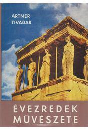 Évezredek művészete - Artner Tivadar - Régikönyvek