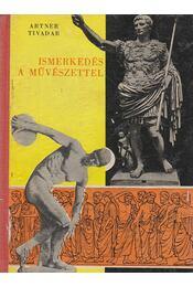 Ismerkedés a művészettel - Artner Tivadar - Régikönyvek