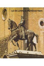 Ló és lovas a művészetben - Artner Tivadar - Régikönyvek