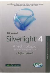 Silverlight 4 - Árvai Zoltán, Csala Péter, Fár Attila Gergő, Kopacz Botond, Novák István, Reiter István, Tóth László - Régikönyvek