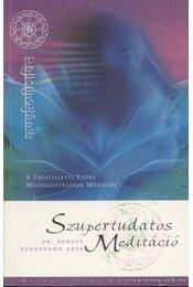 Szupertudatos meditáció - Arya, Pandit Usharbudh - Régikönyvek