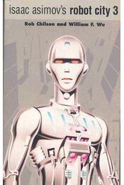 Isaac Asimov's Robot City 3. - Isaac Asimov, William F. Wu - Régikönyvek