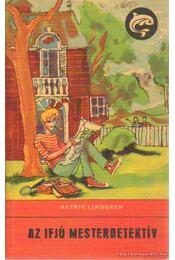 Az ifjú mesterdetektív / Veszélyben a nagymufti kincse - Astrid Lindgren - Régikönyvek