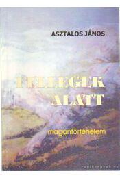 Fellegek alatt - Asztalos Lajos - Régikönyvek
