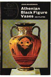 Athenian Black Figure Vases - Boardman, John - Régikönyvek