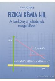 Fizikai kémia I-III. - Atkins, P.W. - Régikönyvek