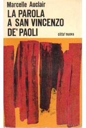 La parola a San Vincenzo De'Paoli - Auclair,Marcelle - Régikönyvek