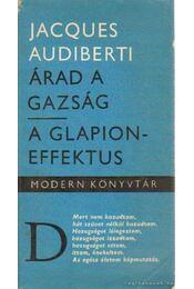 Árad a gazság - A Glapion-effektus - Audiberti, JacQues - Régikönyvek