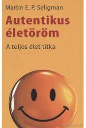Autentikus életöröm - Seligman, Martin E. P. - Régikönyvek