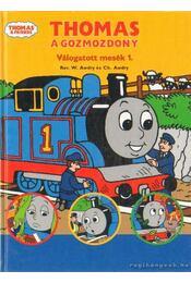 Thomas a gőzmozdony - Válogatott mesék 1. - Awdry, Christopher, Awdry, W. - Régikönyvek