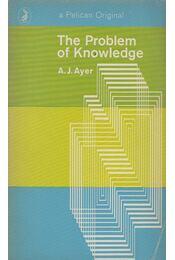 The Problem of Knowledge - AYER, A. J. - Régikönyvek