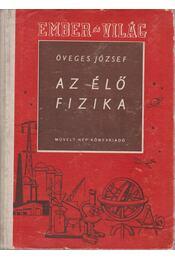 Az élő fizika - Öveges József - Régikönyvek