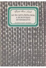 Az én szülőföldem, a bukovinai Istensegíts - Gáspár Simon Antal - Régikönyvek