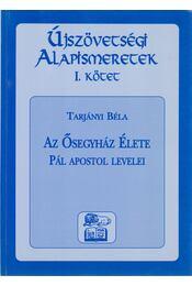 Az ősegyház élete - Tarjányi Béla - Régikönyvek