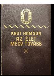 Az élet megy tovább - Knut Hamsun - Régikönyvek