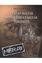 Az első magyar motorkerékpárgyár története 1923-1948 - Négyesi Pál - Régikönyvek